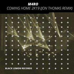M4RO - COMING HOME 2K19 (JON THOMAS REMIX)